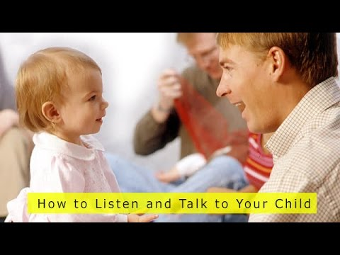How to Listen and Talk to Your Child