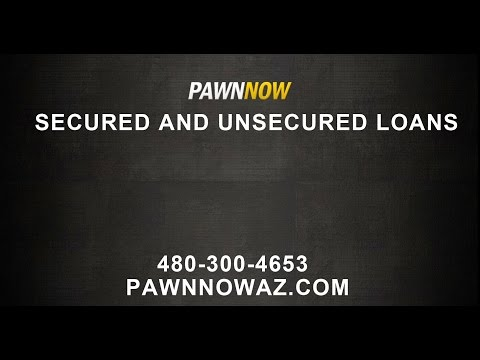 Secured v unsecured Loans   Pawn Now