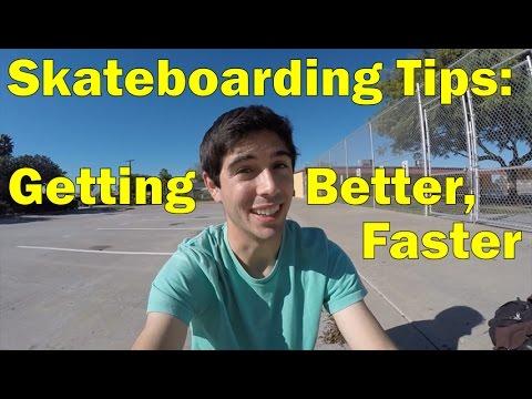 Skateboarding Tips: Getting Better, Faster