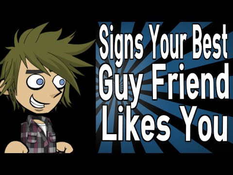 Signs Your Best Guy Friend Likes You