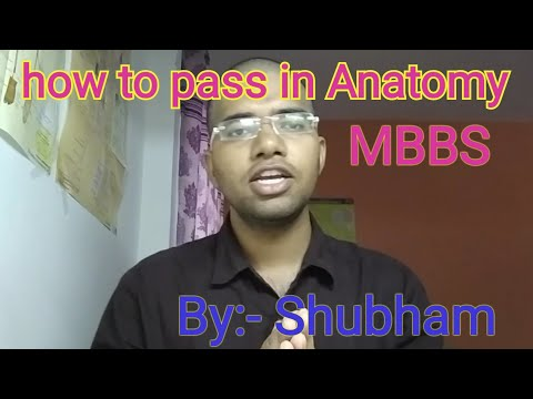 How to pass in Anatomy(MBBS 1st year)!!