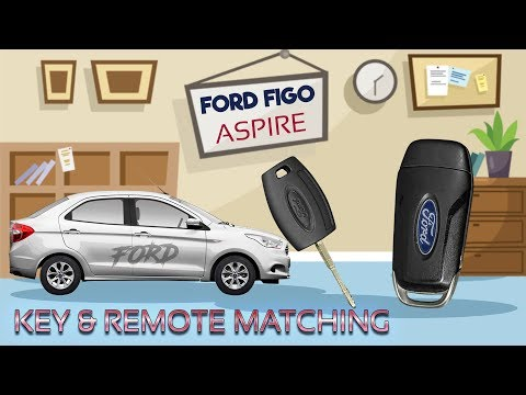 Ford Figo Aspire Key & Remote Matching