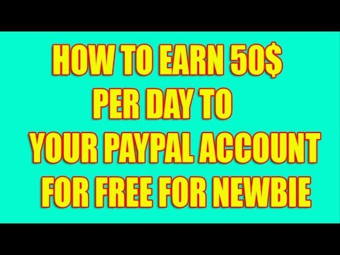 HOW TO EARN 50$ PER DAY TO YOUR PAYPAL ACCOUNT FOR FREE FOR NEWBIE