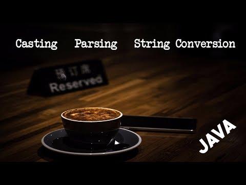تحويلات البيانات في الجافا | Java: Casting - Parsing - String conversion