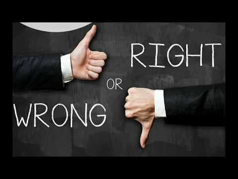 Tips on how to identify what is Right or Wrong?