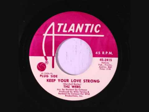 Keep Your Love Strong  - The Webbs