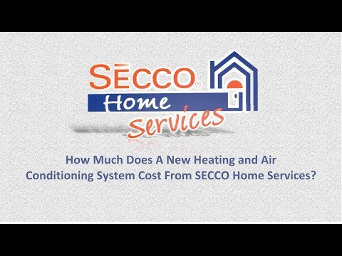 How Much Does A New Heating and Air Conditioning System Cost From SECCO Home Services?