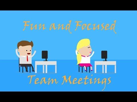 FUN AND FOCUSED TEAM MEETINGS