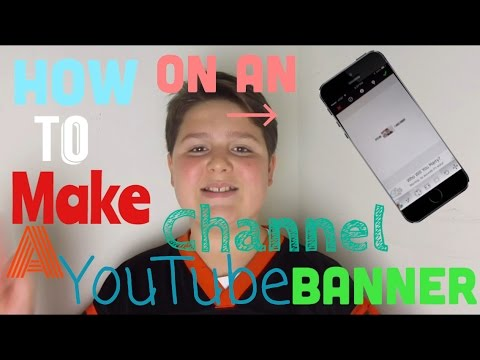 How To Make A YouTube Channel Banner On An iPhone! (iPod,iPhone,iPad)