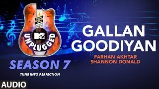 Gallan Goodiyan Unplugged Full Audio | MTV Unplugged Season 7 |  Farhan Akhtar, Shannon Donald