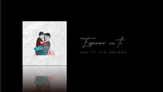 Esperaré en Ti - GDA (Feat. Lid Galmes) [Video Lyric]