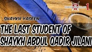 The Last Student Of Shaykh Abdul Qadir Al Jilani - Shaykh Yaseen - Urs E Ghaus E Azam