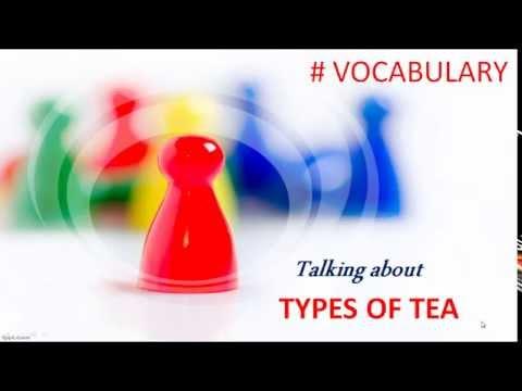 English Lesson / Vocabulary / Types of Tea