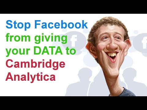 stop facebook from giving your data to Cambridge Analytica