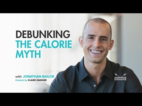 Jonathan Bailor | Debunking the Calorie Myth