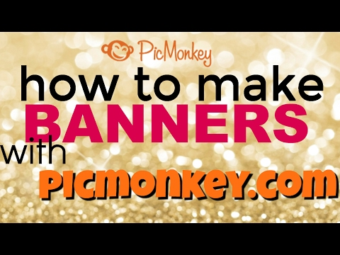 How to Make Youtube Banner with Picmonkey