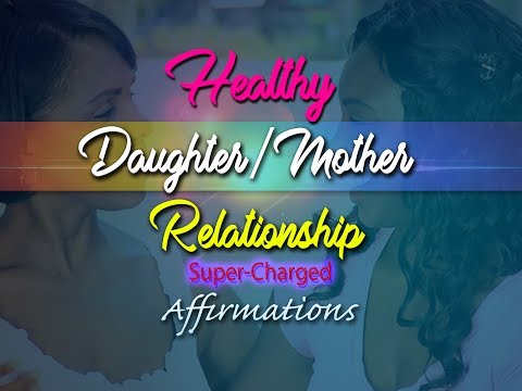 Healthy Happy Daughter Mother Relationship - For Daughters Healing Relationships with their Mothers