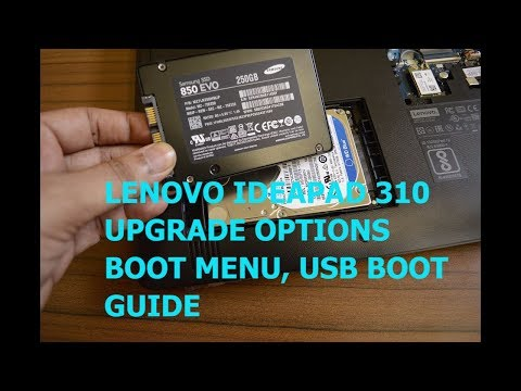 Lenovo Ideapad 310 - Bios Key , USB Boot, menu |  RAM, HDD, SSD Upgrade