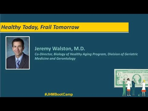 Healthy Today, Frail Tomorrow | Jeremy Walston, M.D.