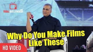 Why Do You Make Movies Like These ? Toilet, Padman | Akshay Kumar