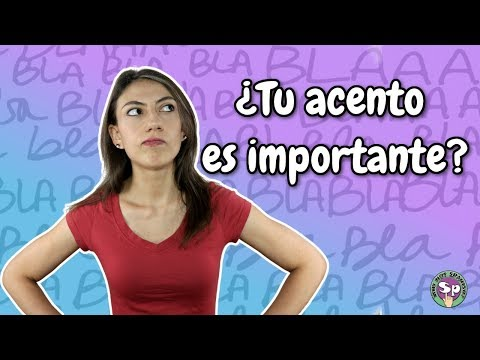 Learning Spanish: Is Accent Important? || ¿Tu acento es importante?