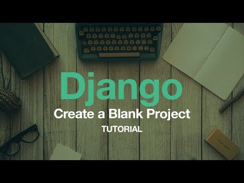 Create a Blank Django Project for Local & Production Dev // Django Tutorial // Python Web Tutorial