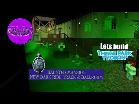 Lets build TPT2: Mini Disneyland - Haunted Mansion - New Dark Ride Track & Ballroom