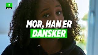 Mor, han er dansker | Kortdok | DR3