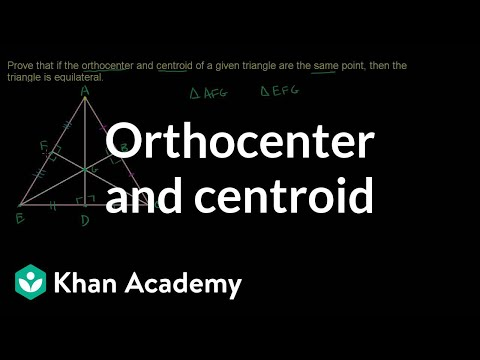 Common orthocenter and centroid | Geometry | Khan Academy