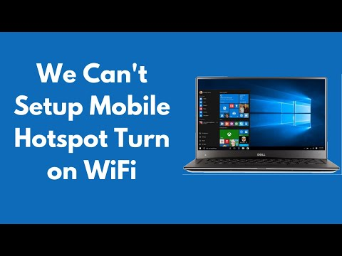 FIX We Can't Setup Mobile Hotspot Turn on WiFi Windows 10/8 [UPDATED 2018]