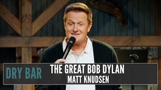 When North Dakota and Bob Dylan Have Things In Common, Matt Knudsen