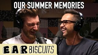 Our Summer Memories   Ear Biscuits Ep. 149