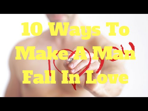 10 Ways To Make A Man Fall In Love
