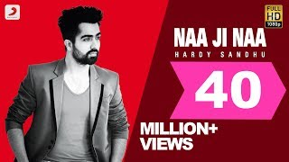 Hardy Sandhu - Naa Ji Naa | Latest Punjabi Romantic Song 2015