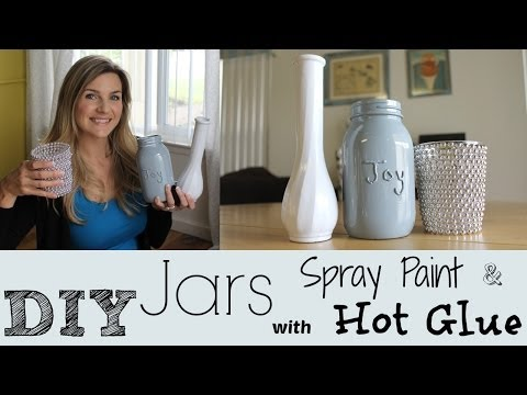DIY Jars with Spray Paint and Hot Glue