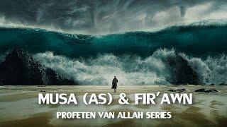Profeten van Allah Series : Musa (AS) en Fir