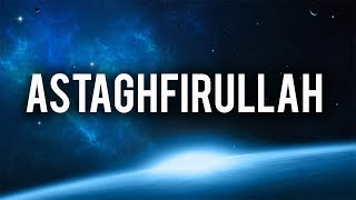 ASTAGHFIRULLAH (Powerful)