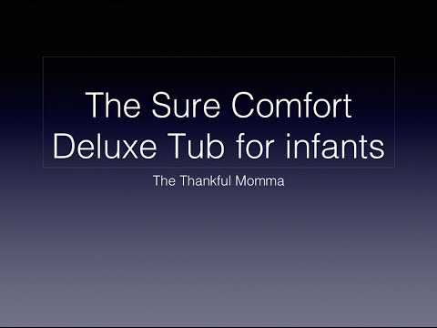 How the Sure Comfort Deluxe Tub makes bathing my newborn easy and fun!