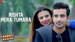 Rishta Mera Tumara | Lafange Nawab | Ritam Bhardwaj & Robin Sohi | Deepak Sharma