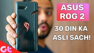 Asus ROG 2 Long Term Review After 30 Days | Seriously Worth It? | GT Hindi