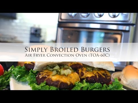 Simply Broiled Burgers using the Cuisinart® AirFryer Convection Oven - TOA-60C
