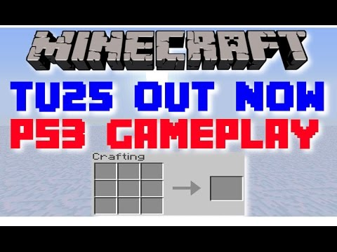 Minecraft TU25 PS3 Game Play! Classic Crafting!