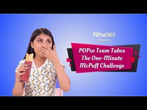POPxo Team Takes The One-Minute McPuff Challenge - POPxo