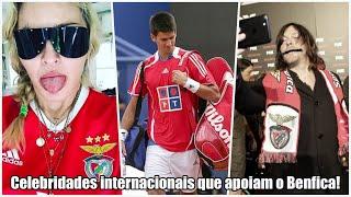 Celebridades internacionais que apoiam o Benfica!