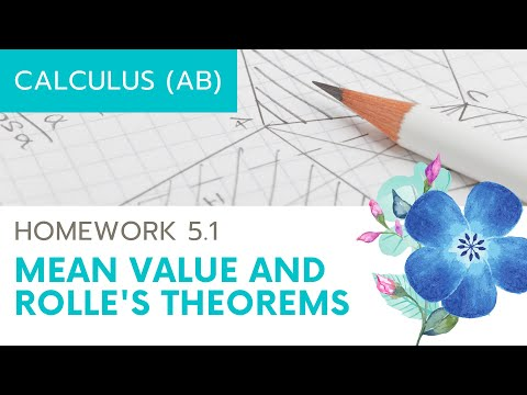 Calculus AB Homework 5.1 Rolle's and Mean Value Theorem