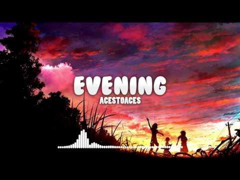 AcesToAces - Evening (Original Mix)