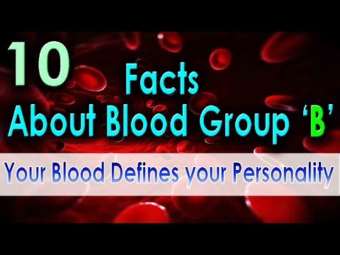 10 Facts about Blood Type - B   Your Blood defines your personality