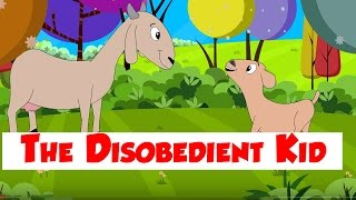 The Disobedient Kid - Children Moral Story - Animal & Bird Stories - Bedtime Story for Kids