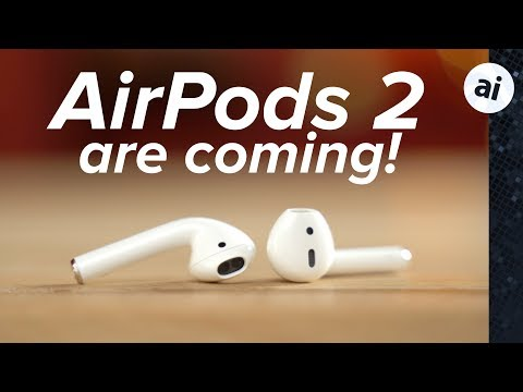AirPods 2 are coming soon! Will you upgrade?