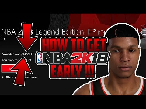 How To Get NBA 2K18 EARLY !! (FULL TUTORIAL) Xbox One & PS4